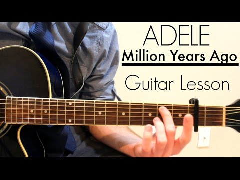 Adele - Million Years Ago | Easy Guitar Lesson & Chords