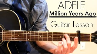 Скачать Adele Million Years Ago Easy Guitar Lesson Chords