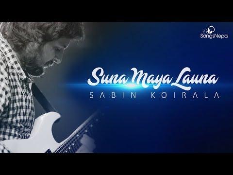 Suna Maya Launa - Sabin Koirala | New Nepali Pop Song 2018 / 2075