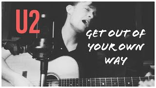 Get out of Your Own Way - U2 (Cephas cover)