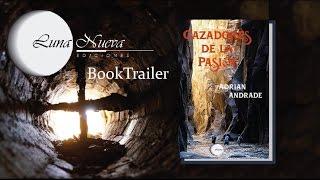 Cazadores de La Pasión BookTrailer Ediciones Luna Nueva