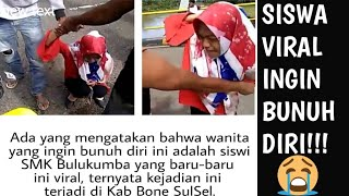 VIRAL SISWA SMK BULUKUMBA MENCOBA MENGAKHIRI HIDUPNYA!! Jangko kasih hidup blitz nya 2019