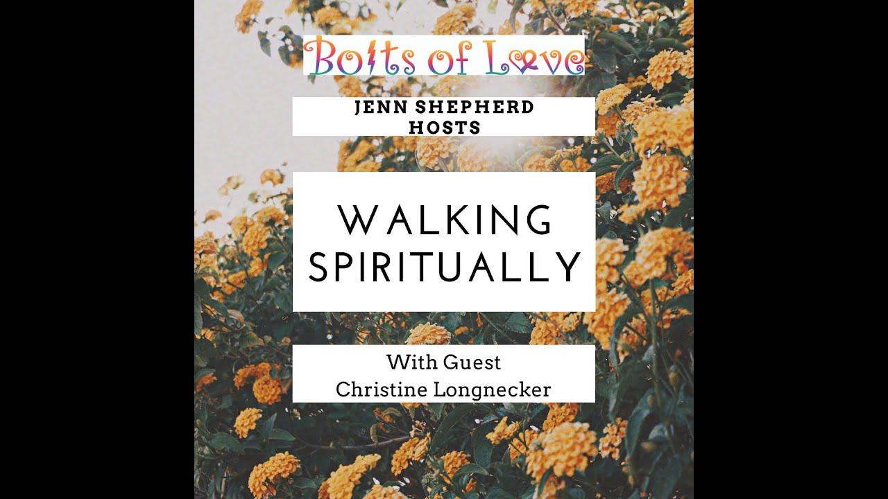 Walking Spiritually with Guest Christine Longnecker