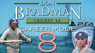 PS4 | Don Bradman Cricket | Career Mode | Episode 8