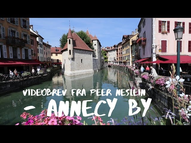 Videobrev Fra Peer Neslein - Annecy By