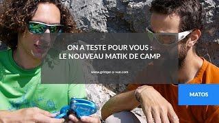 Test du Matik de Camp - Grimpe-a-vue.com