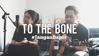 #JanganBaper To The Bone (Pamungkas Cover) | Dewangga Elsandro feat. Hana Wilianto