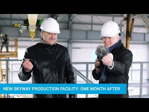 Construction of New SkyWay Production Facility: One Month After