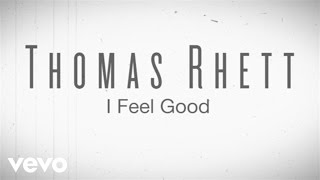 Watch Thomas Rhett I Feel Good video