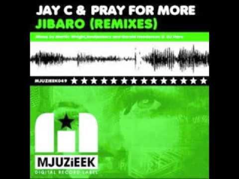 Jay C & Pray For More - Jibaro (Stephan Deutsch Remix)