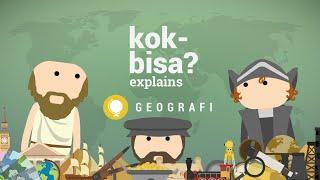 Geografi: Bumi dalam Peta dan Cerita - 🧠 Kok Bisa Explains - Episode #12
