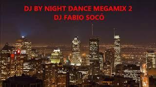 DJ BY NIGHT DANCE MEGAMIX 2 - DJ FABIO SOCÓ