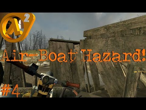 Air-boat hazard l  HALF LIFE 2 #4