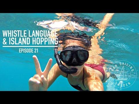 Whistle language & Island hopping - Ep. 21 RAN Sailing