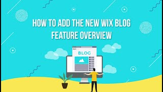 How To Add The New Wix Blog | Feature + Corvid Overview | Wix Training Academy
