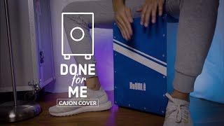 Done For Me - Charlie Puth Cajon Cover