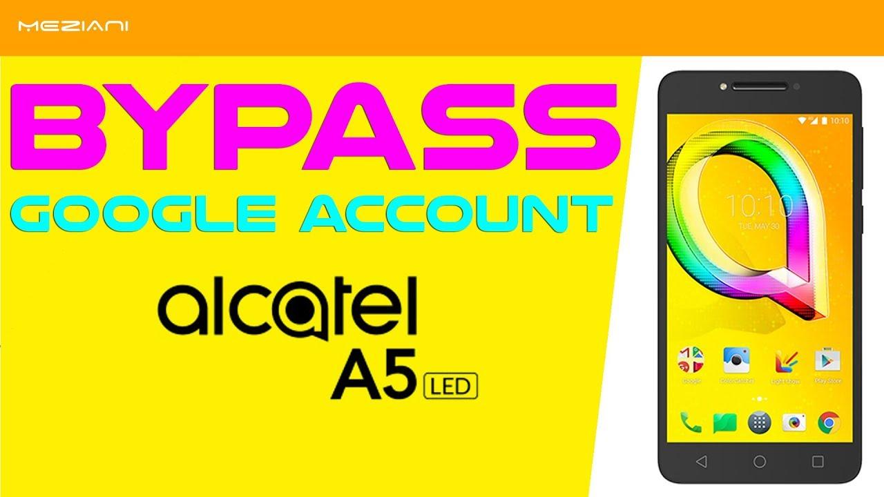Bypass Google Account ALCATEL A5 LED Remove Delete FRP 8085D
