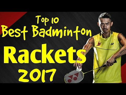 Top 10 Best Badminton Rackets to Buy In 2017