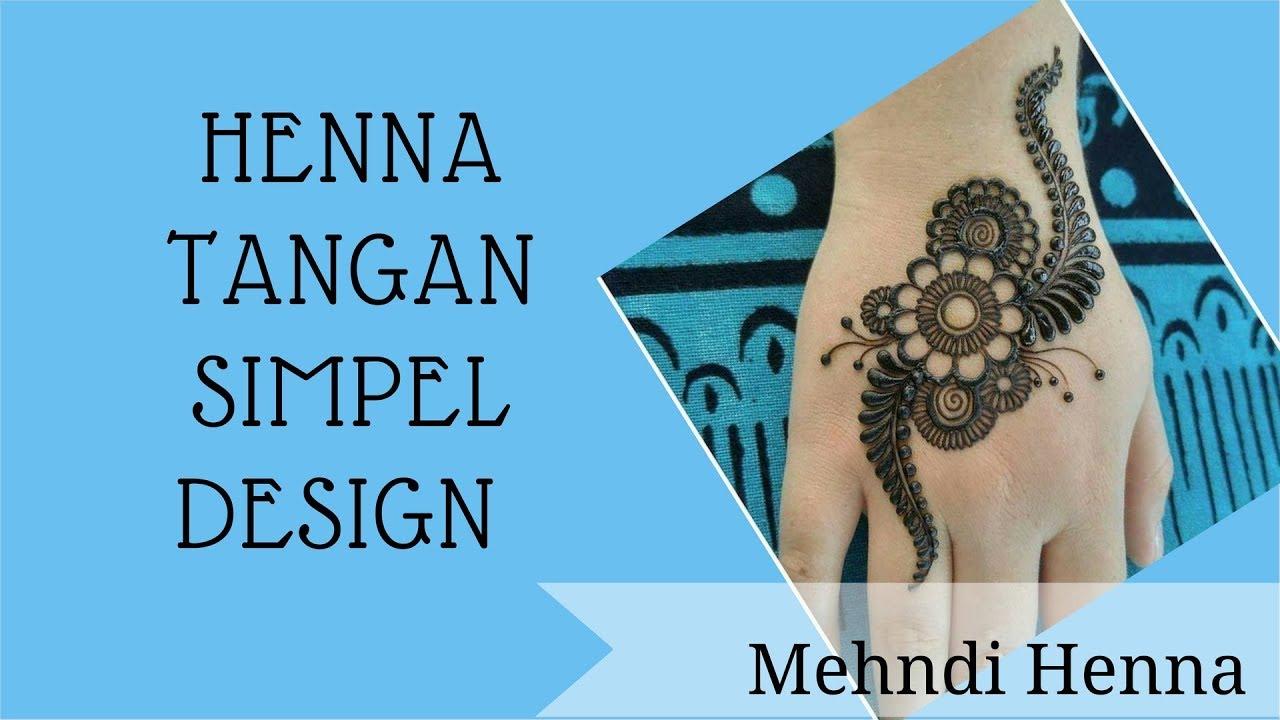 Cara Mudah Henna Tangan Simple Design Youtube