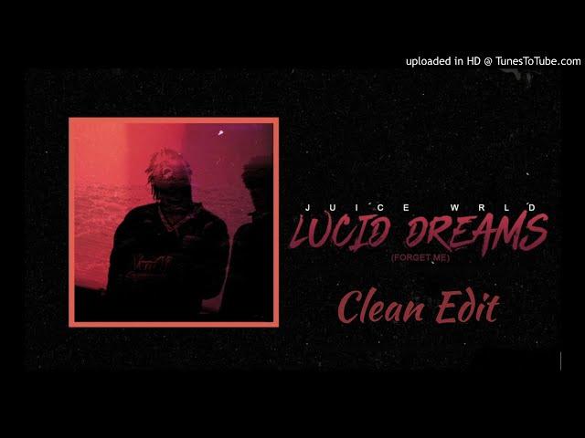 Juice Wrld - Lucid Dreams (Forget Me) Clean Edit