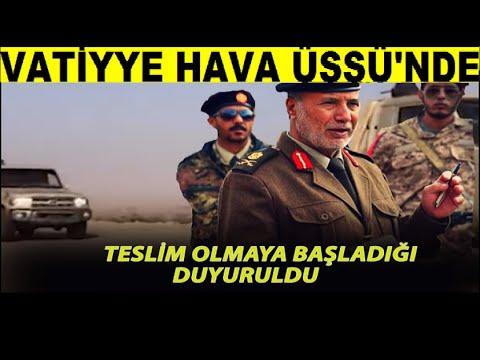 Libya'da Vatiyye Hava Üssün'de Hafter Mili.-sleri Te.-slim Olmaya Başladığı Duyuruldu.
