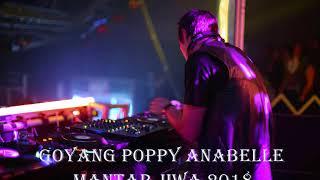 Download DJ GOYANG POPPY ANABELLE MANTAP JIWA 2018 PK RB