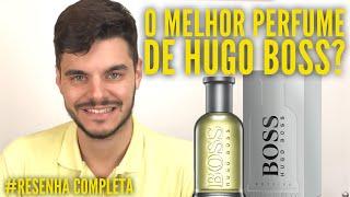 O MELHOR PERFUME DE HUGO BOSS ? Boss Bottled Resenha Completa