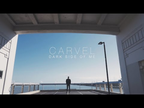 Carvel - Dark Side of Me [Official Music Video]