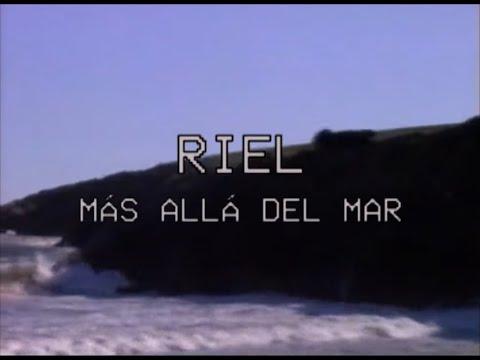 Riel - Más Allá Del Mar [Video Oficial]