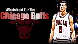 Whats Next For The Chicago Bulls?
