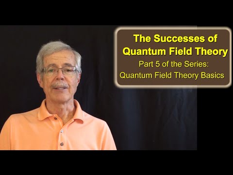 QFT5   The Successes of Quantum Field Theory