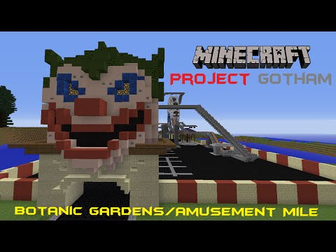 PROJECT GOTHAM: Gotham City In Minecraft - BOTANIC GARDENS/AMUSEMENT MILE