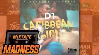 D1 - Caribbean Girl | @MixtapeMadness