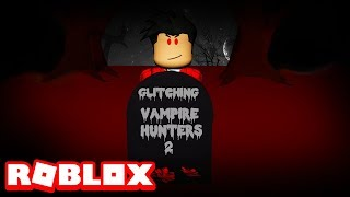 [ROBLOX] How to Glitch Out of the Map in Vampire Hunters 2!!