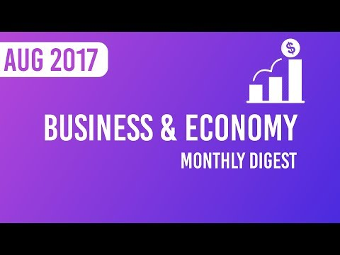 Monthly Digest – Business and Economy Current Affairs August 2017