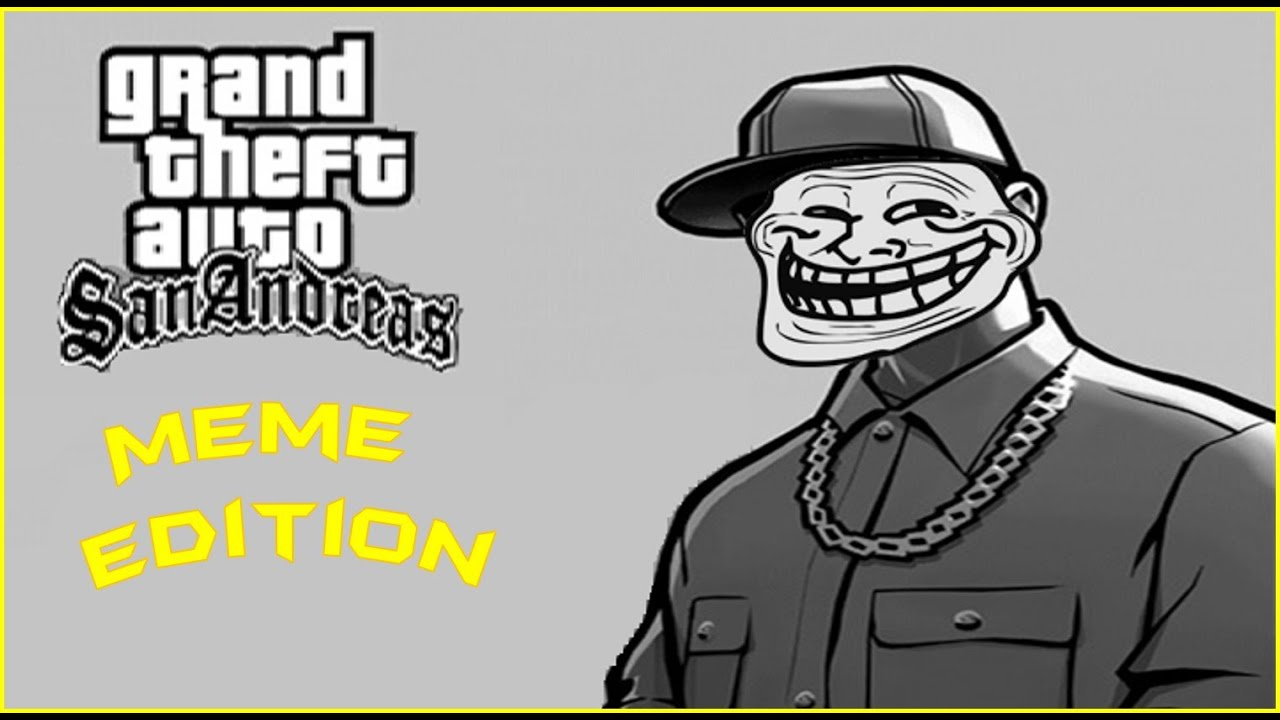 maxresdefault gta san andreas meme edition youtube,Gta San Andreas Memes