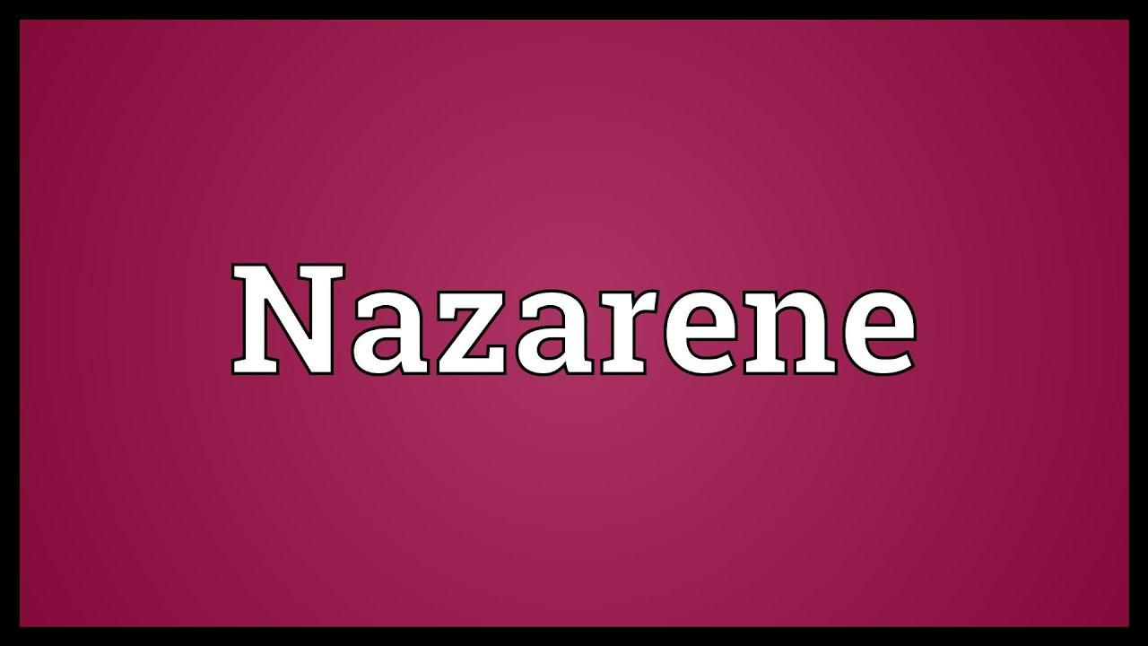 Nazarene Meaning