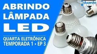 Como Abrir a Lâmpada de LED e Dicas Importantes | T6 • #120