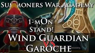Guardian of Wind B6 vs. Garoche: 1-mOn Stand! (Summoners War Academy)