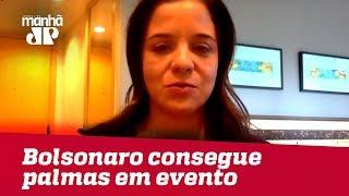Sem se expor demais, Bolsonaro consegue palmas em evento, já Ciro arranca vaias | Vera Magalhães