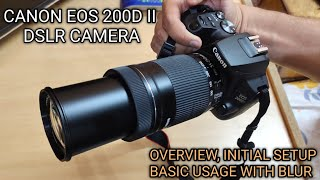 CANON EOS 200D II 24 1 MP DIGITAL SLR CAMERA WITH 18-55 MM AND 55-250 MM LENS - OVERVIEW AND USAGE