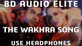 8D AUDIO | The Wakhra Song - Judgementall Hai Kya |Kangana R & Rajkummar R|