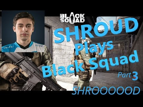 Cloud9 SHROUD Playing Black Squad WITH CHAT - Full Stream Part 3