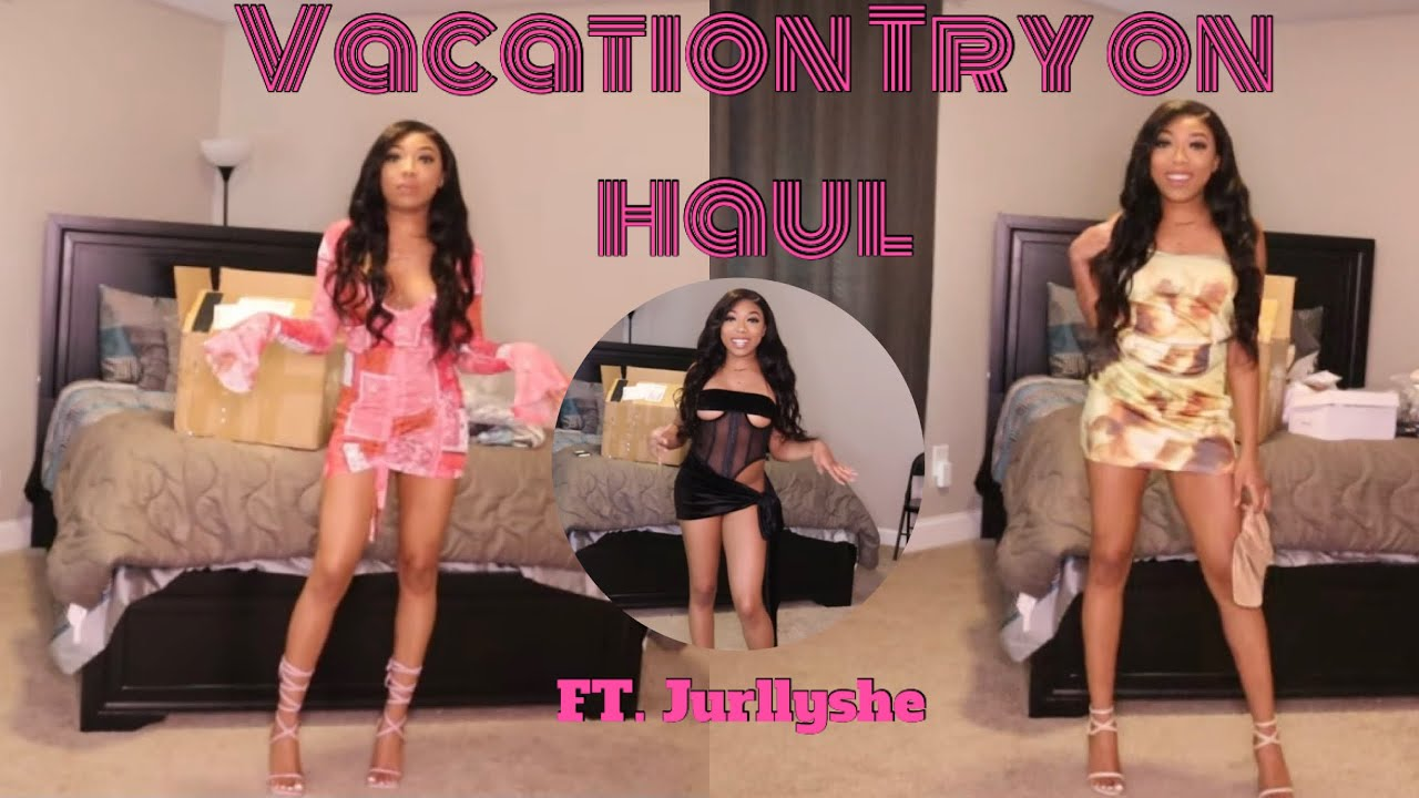 Vacation try on haul FT. Jurllyshe *I LOOKED TF GOOD*| Shalaya Dae