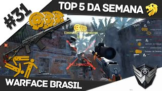Warface Brasil: Top 5 da Semana #31 / AS-