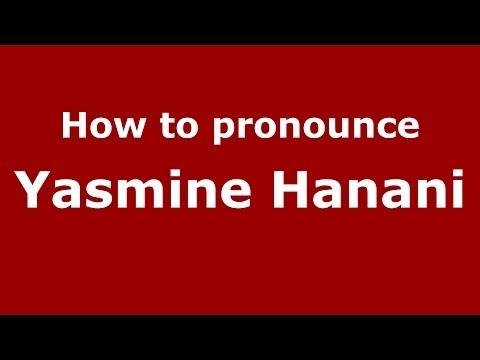 How to pronounce Yasmine Hanani (Arabic/Iraq) - PronounceNames.com