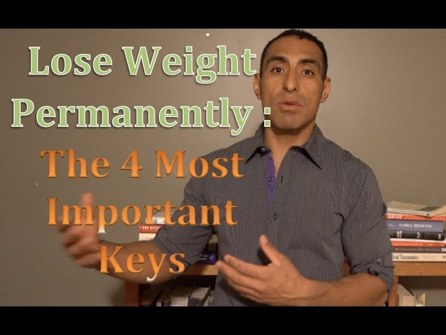 Lose Weight Permanently: The 4 Most Important Keys to Sustainable Weight Loss