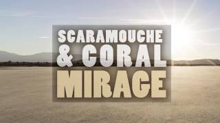 Scaramouche & Coral - Mirage [Official Audio Video]