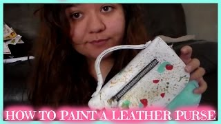 HOW TO PAINT A LEATHER PURSE