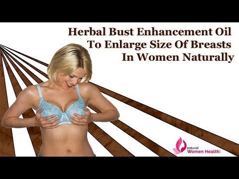 Herbal Bust Enhancement Oil To Enlarge Size Of Breasts In Women Naturally